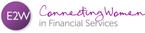 E2W Connecting Women in Financial Services
