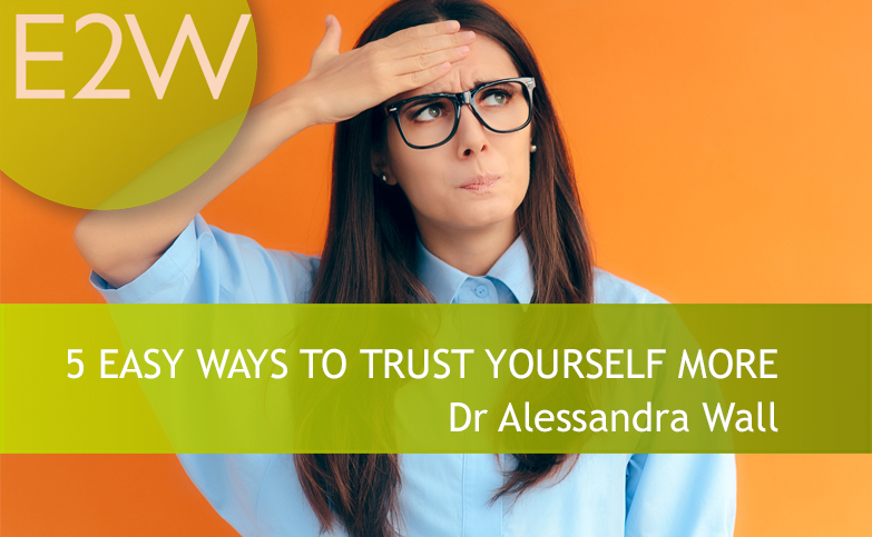 5 EASY WAYS TO TRUST YOURSELF MORE