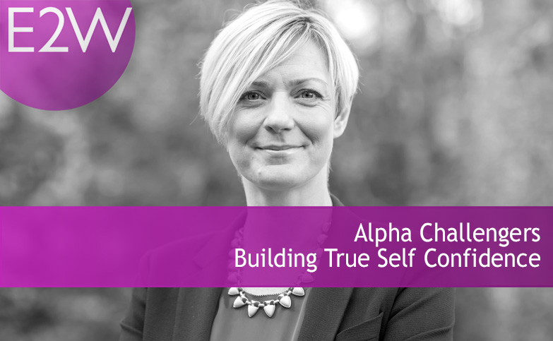 Alpha Challengers - Building True Self Confidence
