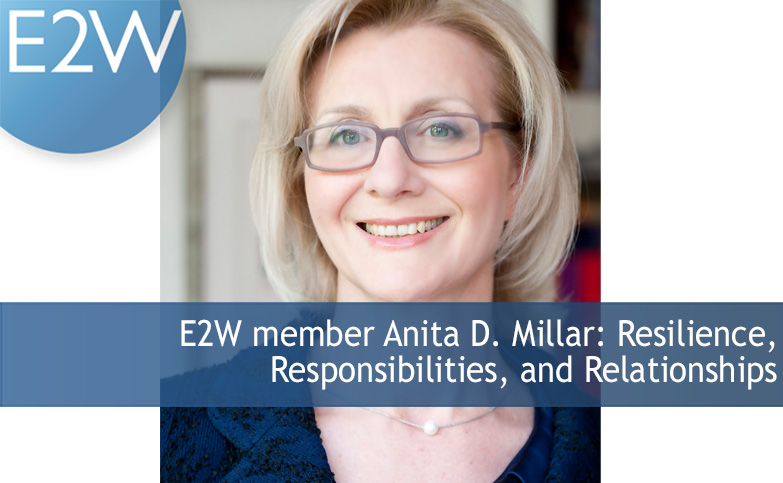 E2W member Anita D. Millar Reframing Board Priorities in terms of three Rs: Resilience, Responsibilities, and Relationships