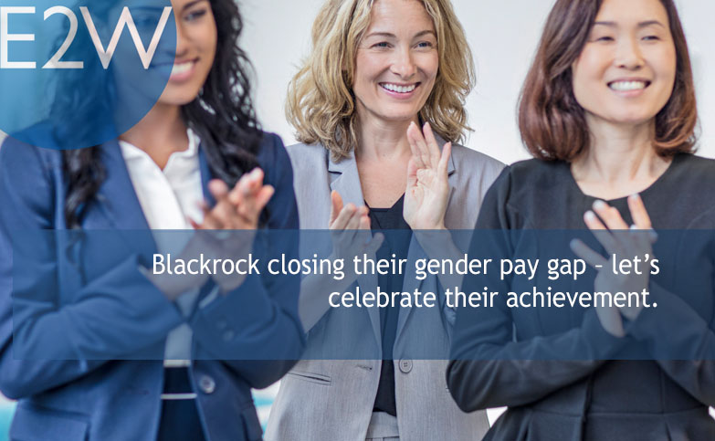 Blackrock closing their gender pay gap – let's celebrate their achievement.