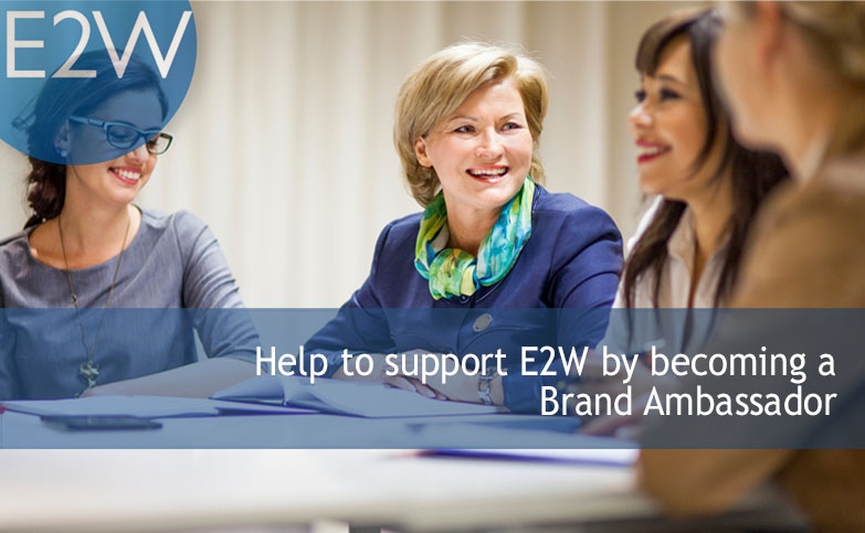 Help support E2W by becoming a Brand Ambassador