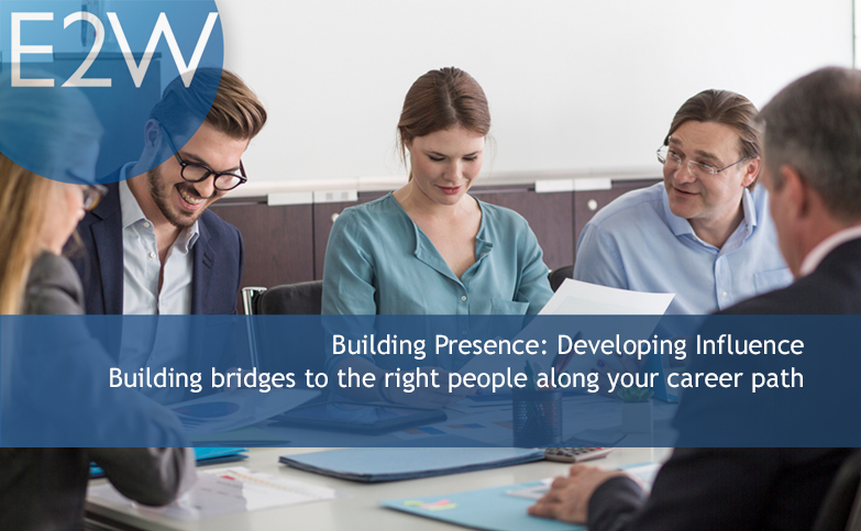 Building Presence: Developing Influence
