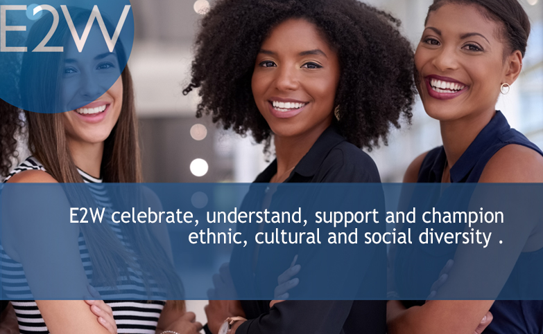 Celebrate, Understand, Support and Champion - Ethnic, Cultural and Social Diversity