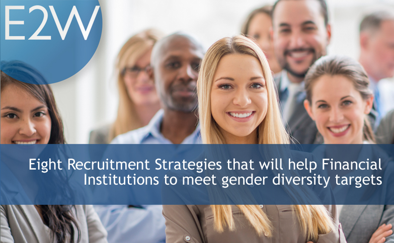 Recruitment Strategies for Financial Institutions to Meet Gender Diversity Targets