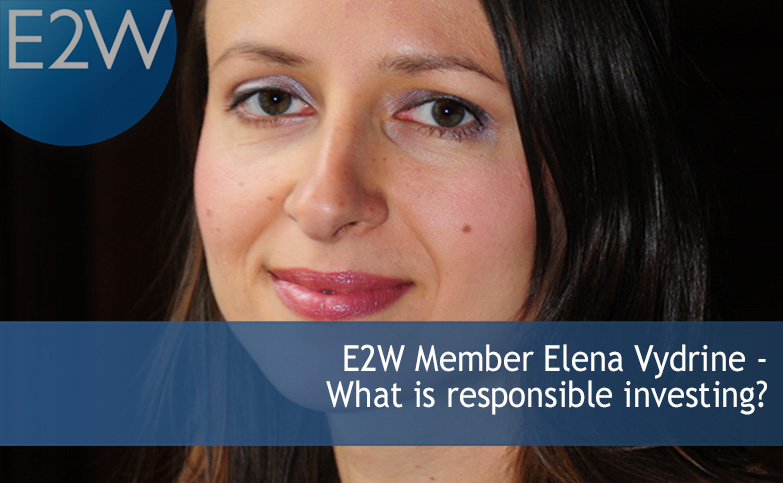 "E2W member Elena Vydrine - ""What is responsible investing?"""