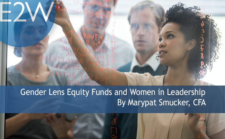 Gender Lens Equity Funds and Women in Leadership: A Report