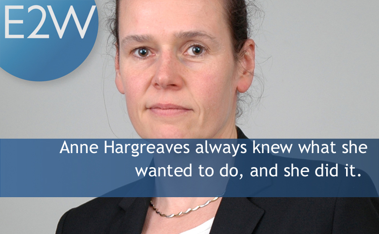 Anne Hargreaves always knew what she wanted to do, and she did it.