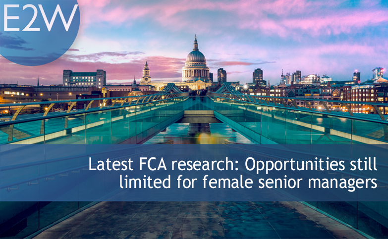 Latest FCA research: Opportunities still limited for female senior managers