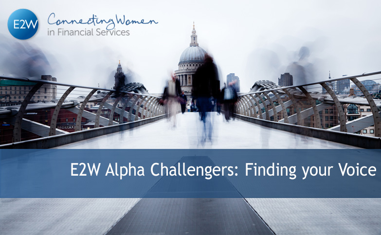 E2W Alpha Challengers: Finding your Voice