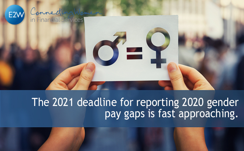 The 2021 deadline for reporting 2020 gender pay gaps is fast approaching…