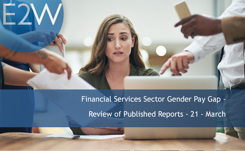Gender Pay Gap - The Financial Services Sector - The Story and the Data Behind It -  21 March
