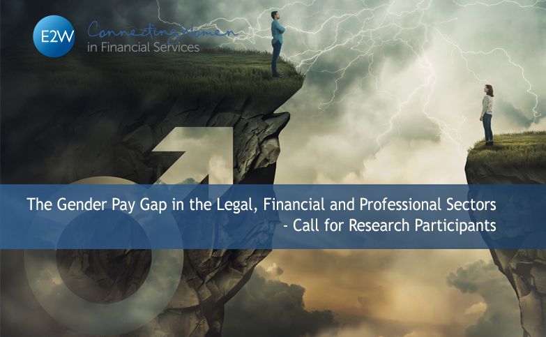 The Gender Pay Gap in the Legal, Financial and Professional Sectors - Call for research participants