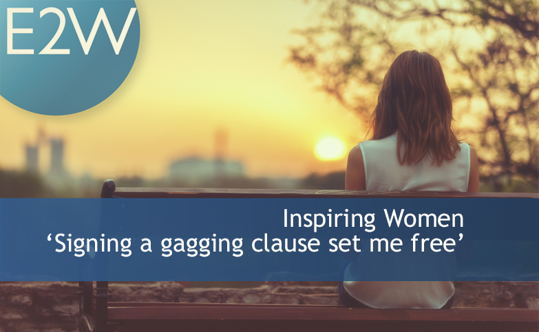 Inspiring Women -  'Signing a gagging clause set me free'