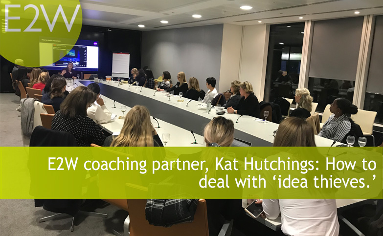 E2W coaching partner, Kat Hutchings: How to deal with 'idea thieves.'