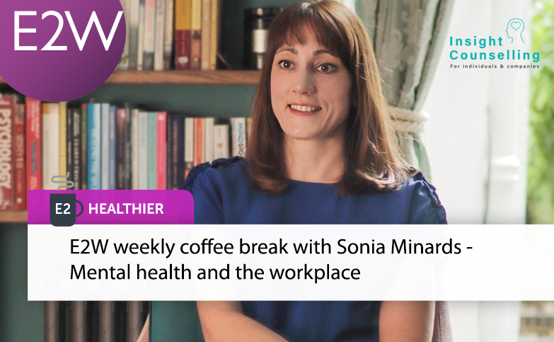 E2 Healthier: Mental health and the workplace