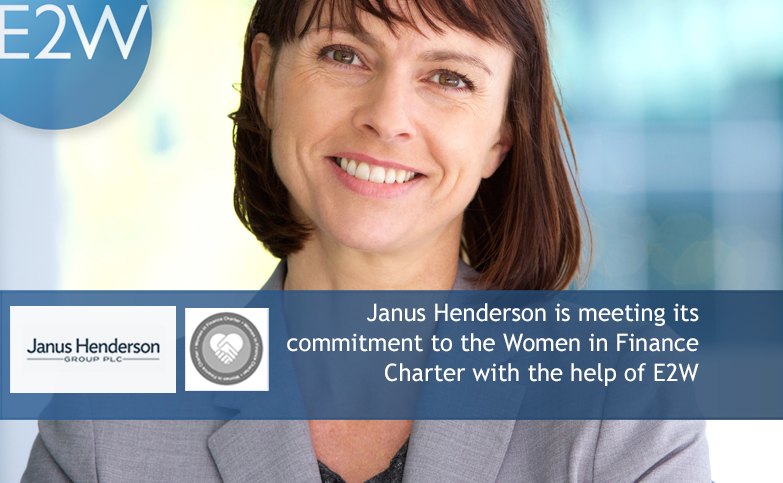 Janus Henderson is meeting its commitment to the Women in Finance Charter with the help of E2W