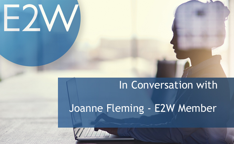 """""""I'm so glad I discovered E2W"""" - A Conversation with Joanne Fleming"""