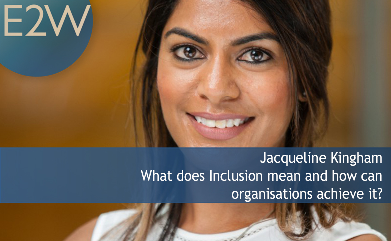 What does Inclusion mean and how can organisations achieve it?