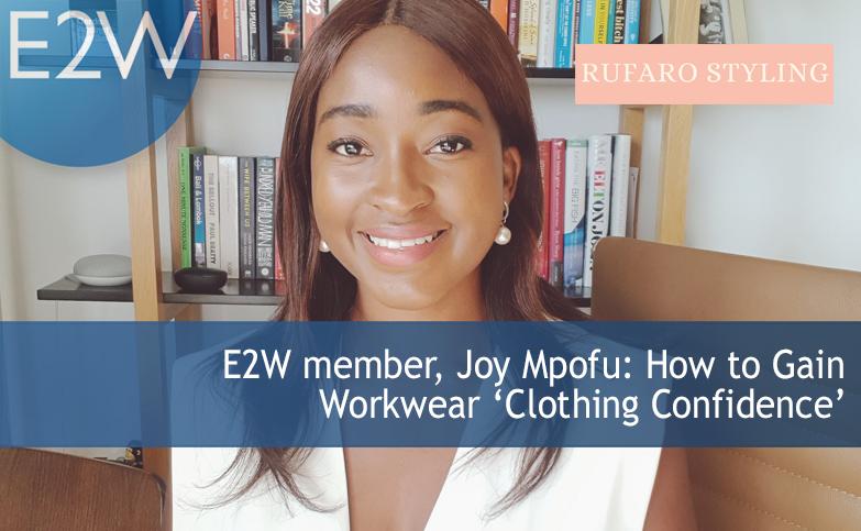 E2W member, JoyMpofu: How to Gain Workwear 'Clothing Confidence'