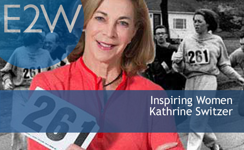 Inspiring Women - Kathrine Switzer