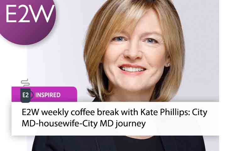 E2 Inspired - Weekly coffee break with Kate Phillips: City MD-housewife-City MD journey