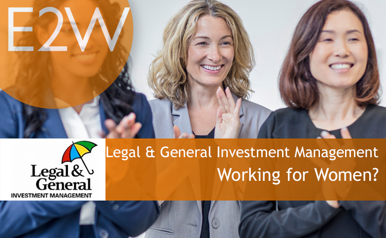 Legal & General Investment Management - Working for Women