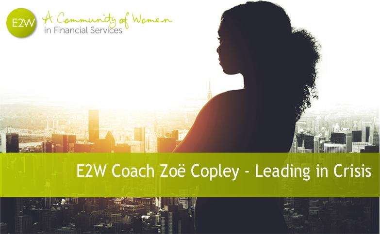 E2W Coach Zoë Copley - Leading in Crisis