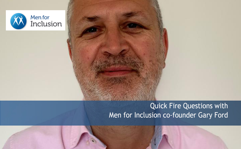 Quick Fire Questions with Men for Inclusion co-founder Gary Ford