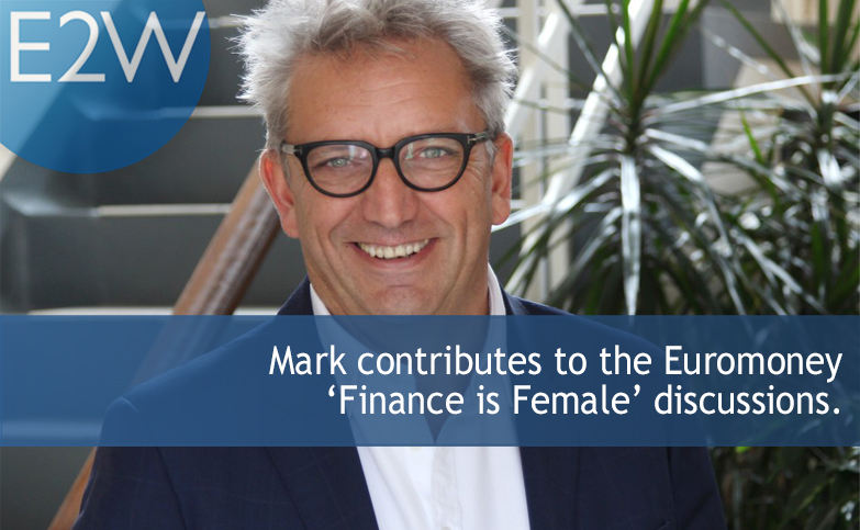 Mark contributes to the Euromoney 'Finance is Female' discussions.