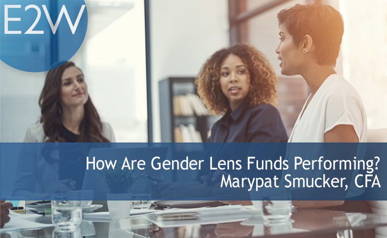 How Are Gender Lens Funds Performing?