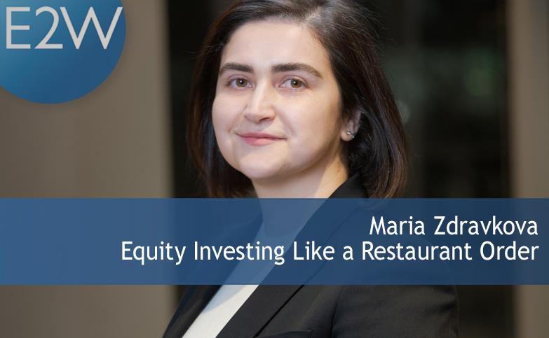 Maria Zdravkova - Equity Investing Like a Restaurant Order
