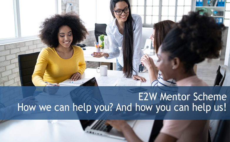 E2W Mentor Scheme - How we can help you? And how you can help us!