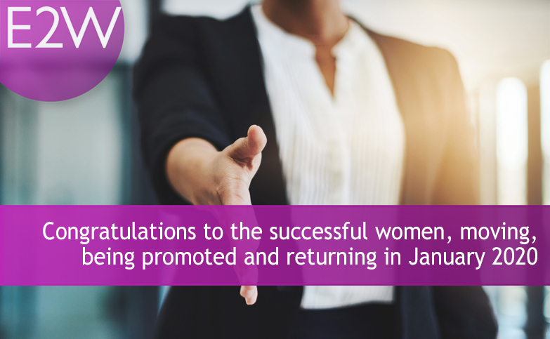 Congratulations to the successful women, moving, being promoted and returning in January 2020