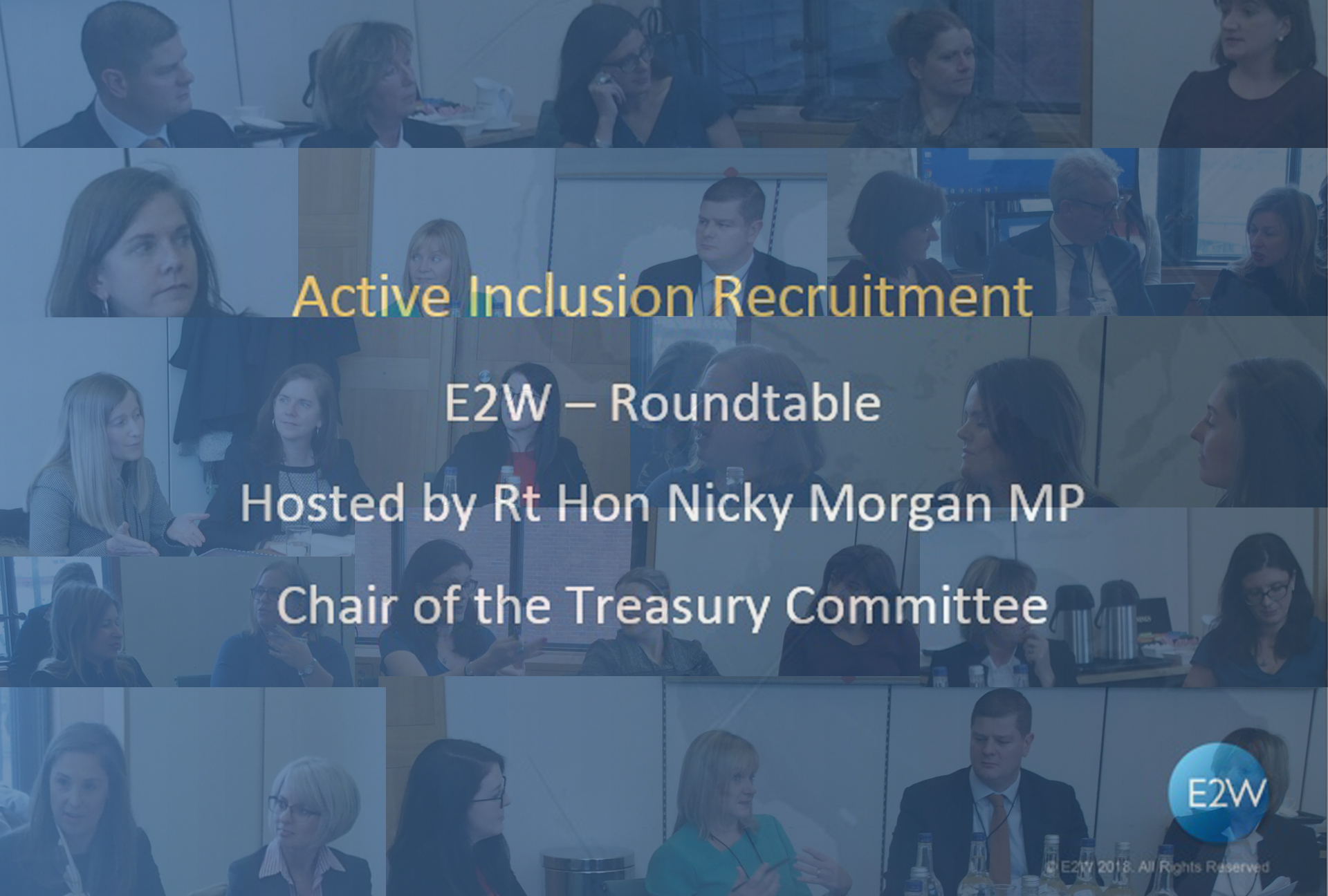 E2W Members and Clients get together with Nicky Morgan to discuss Active Inclusion Recruitment