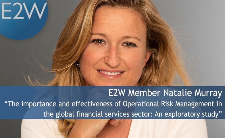 "E2W Member, Natalie Murray ""The importance and effectiveness of Operational Risk Management in the global financial services sector."""