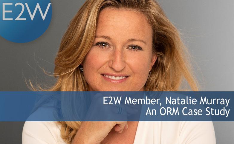 E2W Member, Natalie Murray: An ORM Case Study