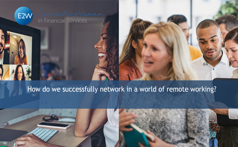 How do we successfully network in a world of remote working?