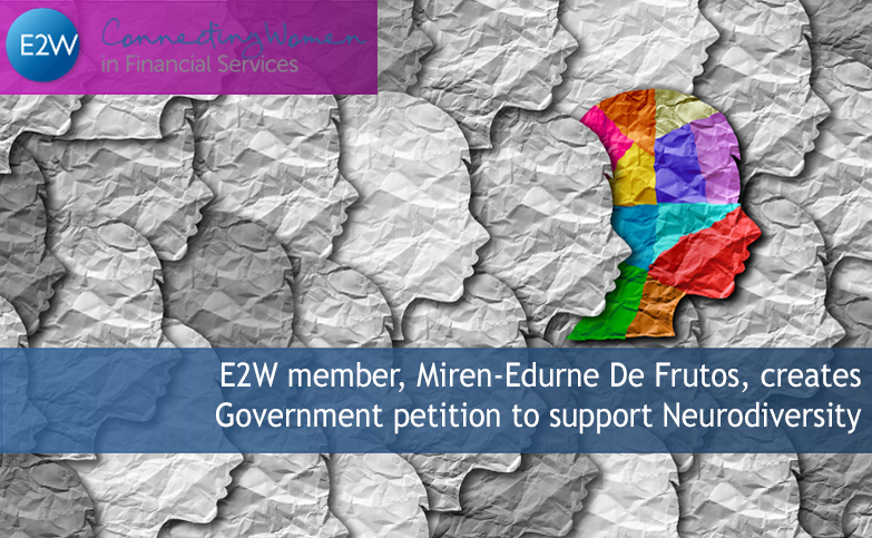 E2W member, Miren-Edurne De Frutos, creates Government petition to support Neurodiversity