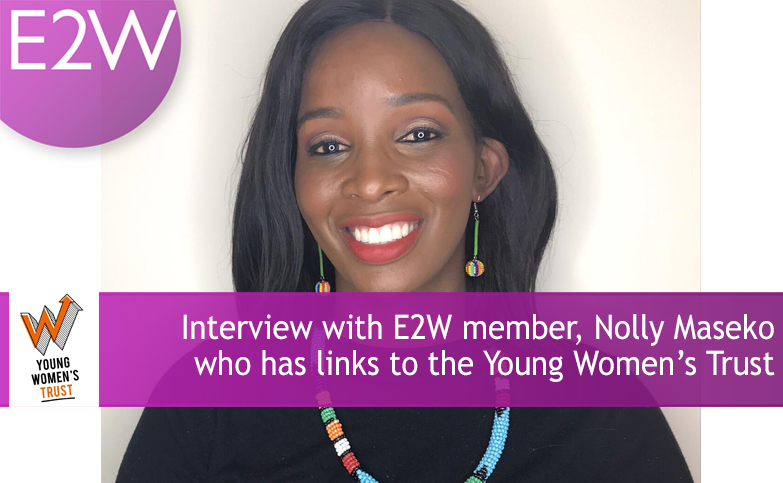 An interview with E2W member Nolly Maseko, who has close links to the Young Women's Trust