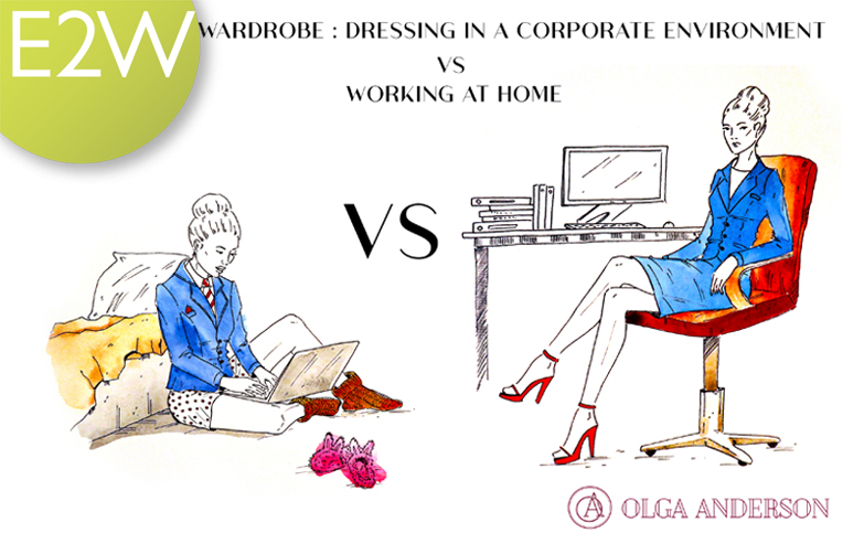 Olga Anderson 'Dressing in a corporate environment VS working at home'