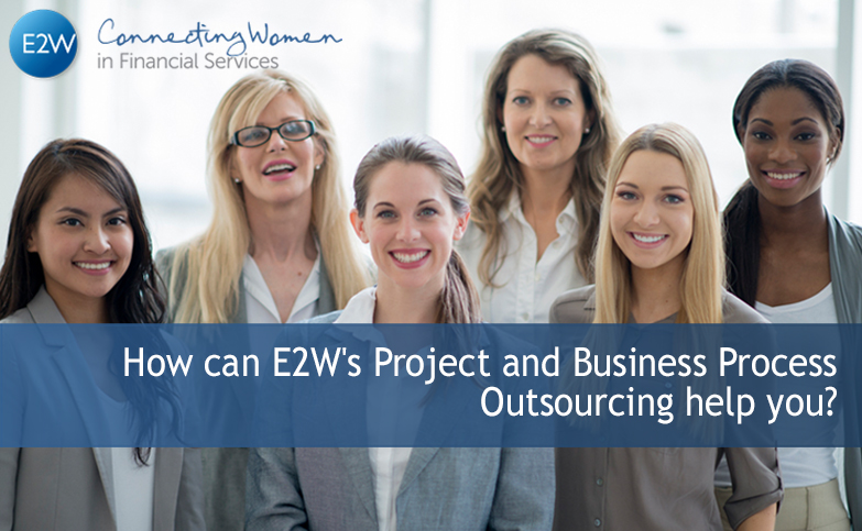 How can E2W's Project and Business Process Outsourcing help you?