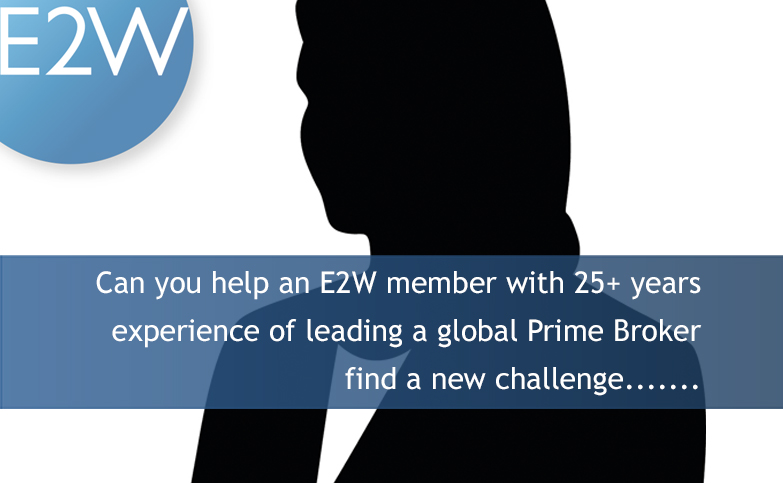 E2W Select Candidate - 25+ years experience of leading a global Prime Broker