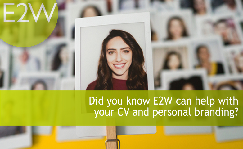 Did you know E2W can help with your CV and personal branding?
