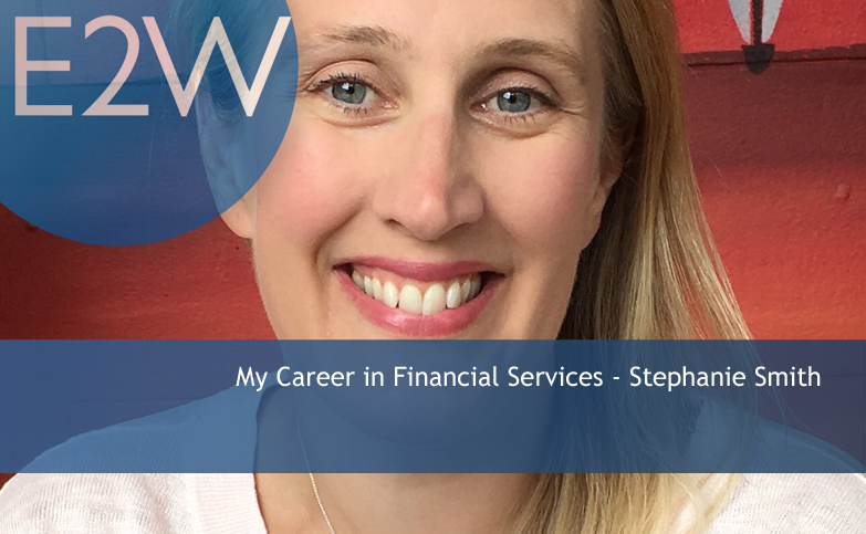 E2W member, Stephanie Smith's career started in consulting….