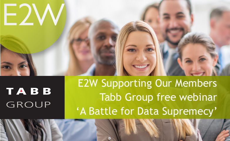 E2W supporting our members: Tabb Group free webinar titled, ' A Battle for Data Supremecy'.