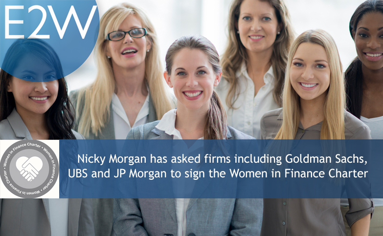 33 Firms including Goldman Sachs, UBS and JP Morgan asked to sign the Women in Finance Charter.