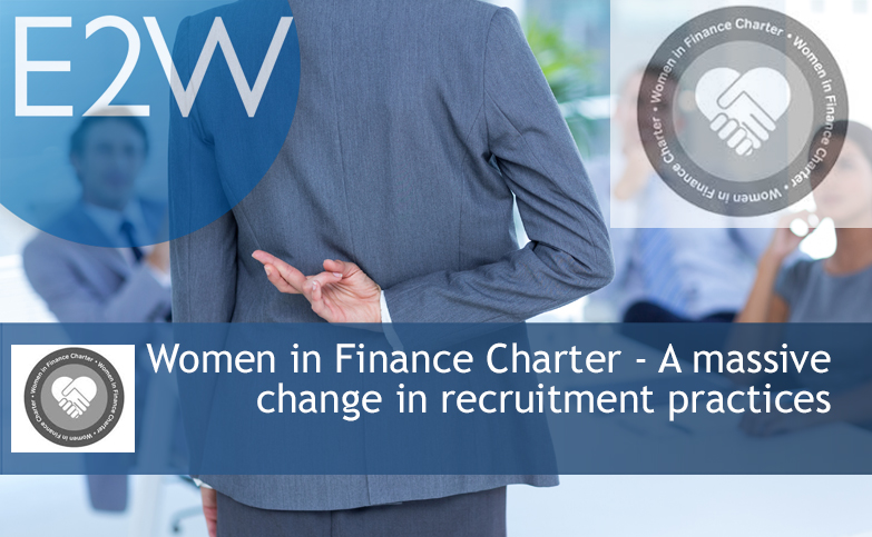 Women in Finance Charter - A massive change in recruitment practices
