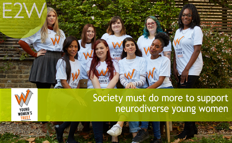 The Young Women's Trust - Society must do more to support neurodiverse young women