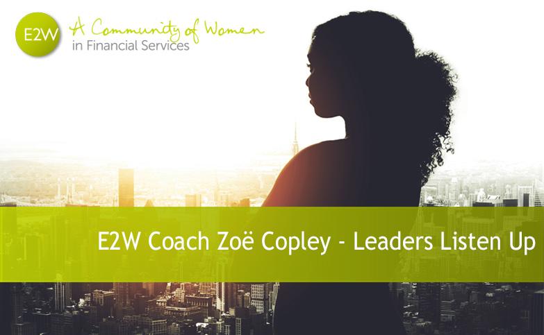 E2W Coach Zoë Copley - Leaders Listen Up